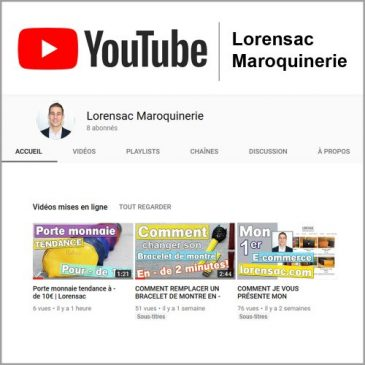 Youtube Lorensac Maroquinerie notre nouvelle chaine